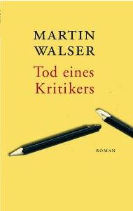 Tod eines Kritikers - Martin Walser