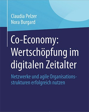 Co-Economy: Wertschöpfung im digitalen Zeitalter – Claudia Pelzer, Nora Burgard