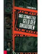 Das schmutzige Geld der Diktatoren - Florian Horcicka