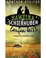 Hawelka & Schierhuber laufen heiß - Günther Pfeifer
