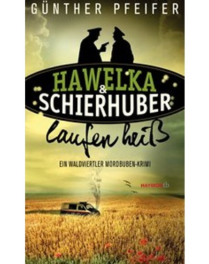 Hawelka & Schierhuber laufen heiß – Günther Pfeifer