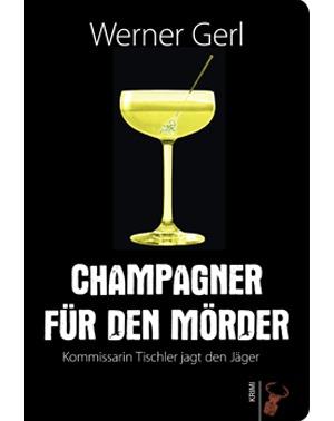 Champagner für den Mörder – Werner Gerl