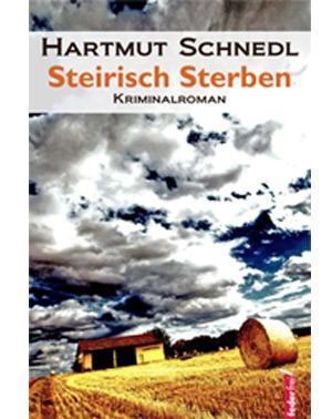 Steirisch Sterben: Steiermark Krimi – Hartmut Schnedl
