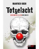 Totgelacht - Manfred Koch