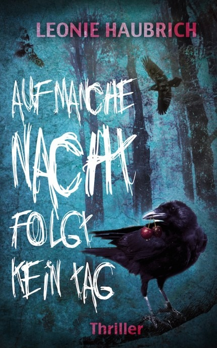Auf manche Nacht folgt kein Tag – Leonie Haubrich