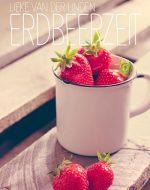 Erdbeerzeit - Lieke van der Linden