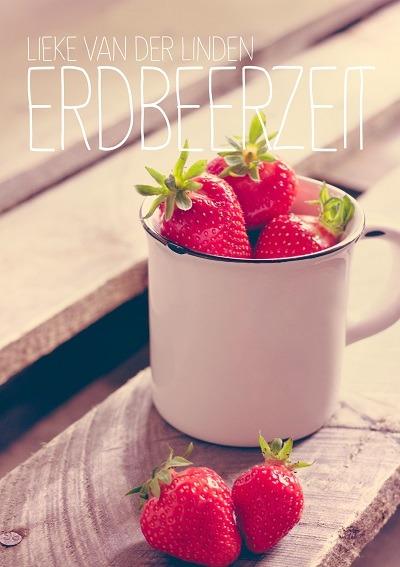 Erdbeerzeit – Lieke van der Linden
