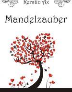 Mandelzauber - Kerstin Ax
