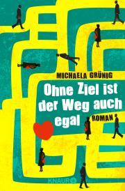 Ohne Ziel ist der Weg auch egal - Michaela Grünig