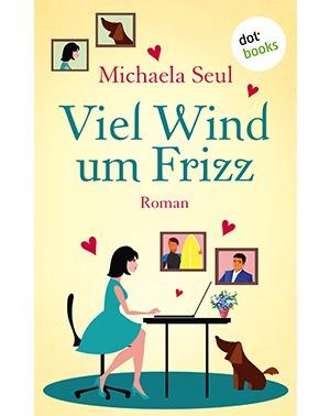 Viel Wind um Frizz – Michaela Seul