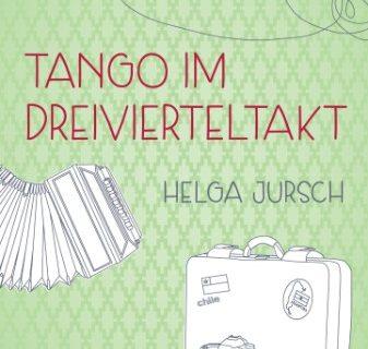 Tango im Dreivierteltakt - Helga Jursch