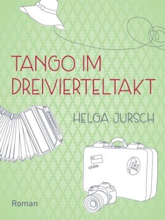 Tango im Dreivierteltakt – Helga Jursch