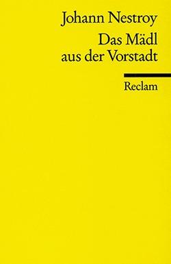 Das Mädl aus der Vorstadt – Johann Nestroy