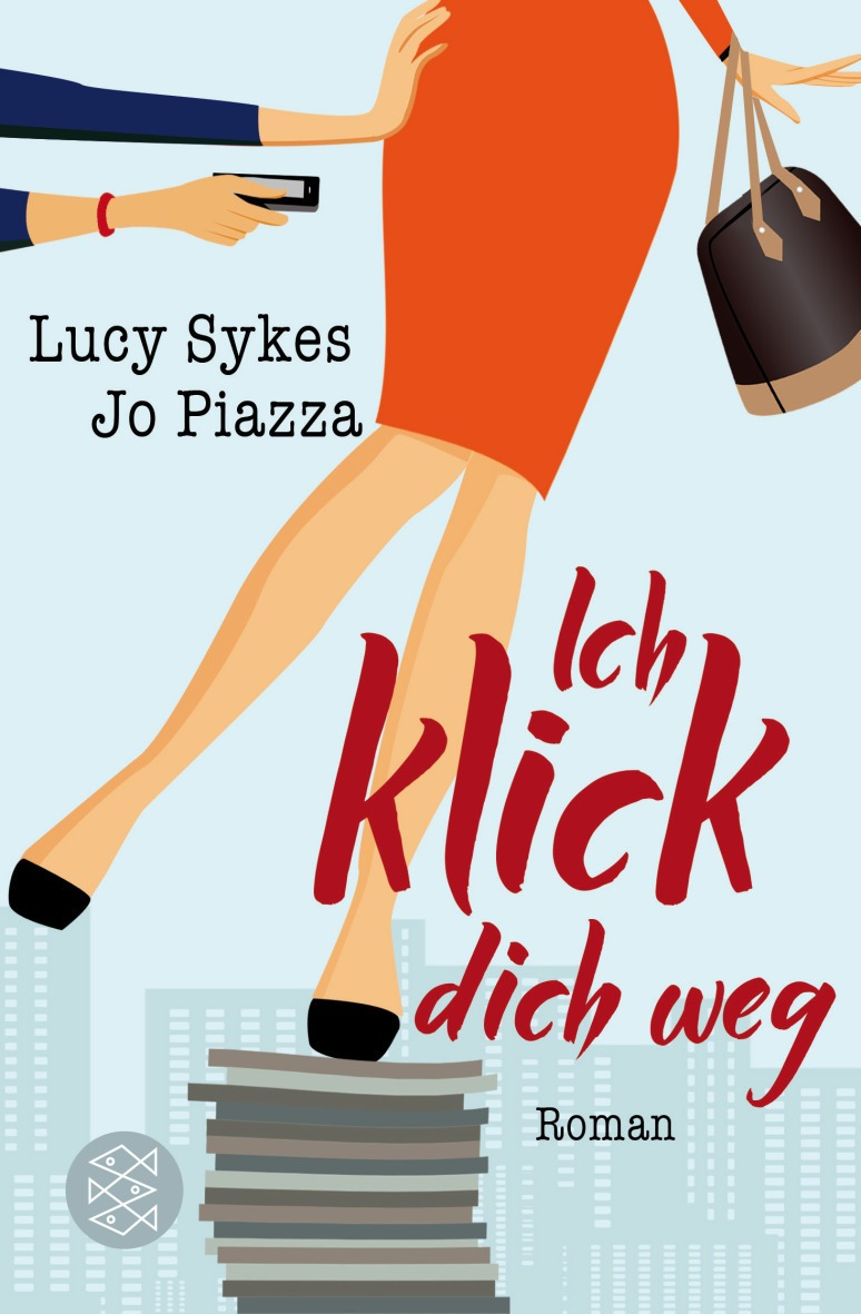 Ich klick dich weg – Lucy Sykes, Jo Piazza