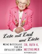 Lebe mit Lust und Liebe - Dr. Ruth K. Westheimer