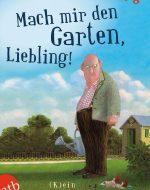 Mach mir den Garten Liebling! - Ellen Berg
