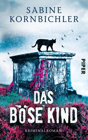 Das böse Kind - Sabine Kornbichler