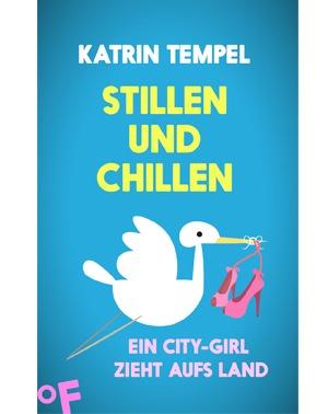 Stillen und Chillen - Katrin Tempel