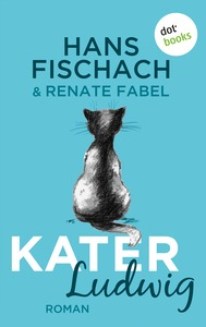Kater Ludwig – Hans Fischach & Renate Fabel