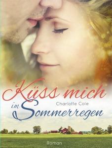 Küss mich im Sommerregen – Charlotte Cole