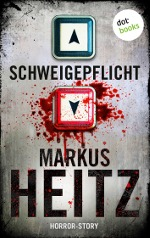 Schweigepflicht - Markus Heitz