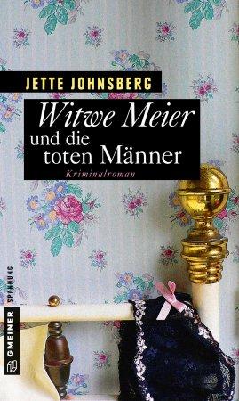 Witwe Meier und die toten Männer – Jette Johnsberg