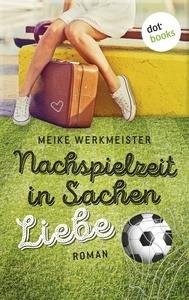 Nachspielzeit in Sachen Liebe - Meike Werkmeister