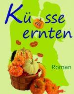 Küsse ernten - Ulla B. Müller