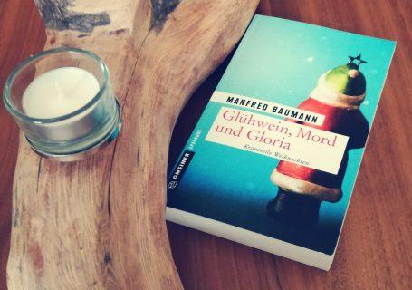 Glühwein, Mord und Gloria - Manfred Baumann