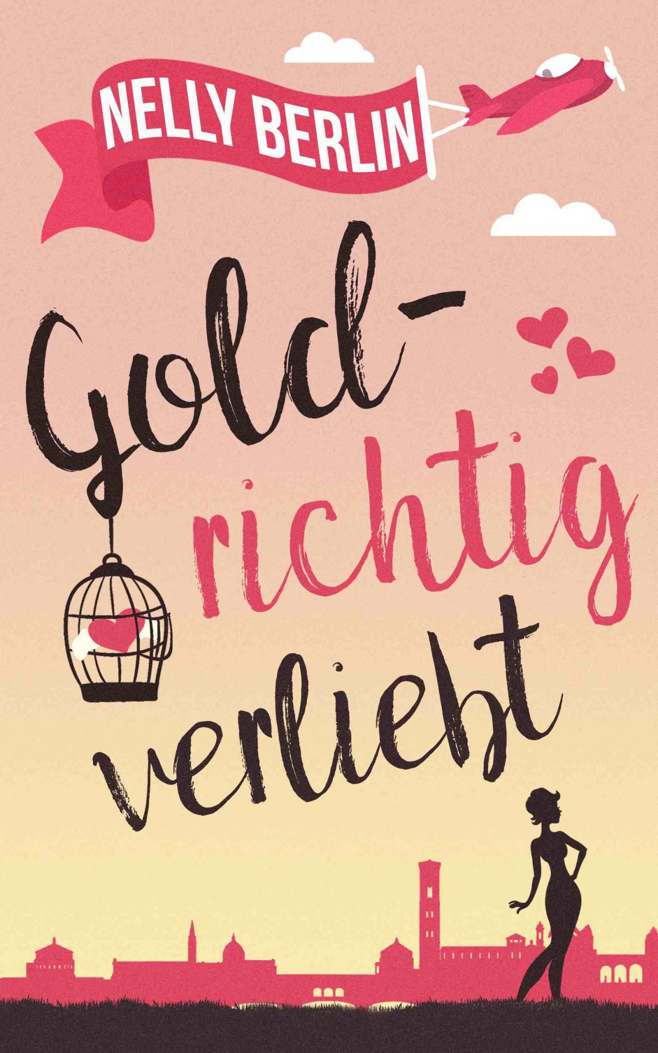 Goldrichtig verliebt - Nelly Berlin