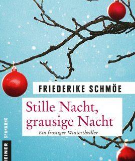 Stille Nacht, grausige Nachte - Frederike Schmöe