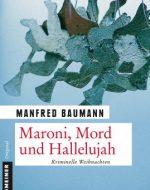 Maroni, Mord und Hallelujah - Manfred Baumann