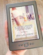 Ich und andere uncoole Dinge in New York - Julia K. Stein
