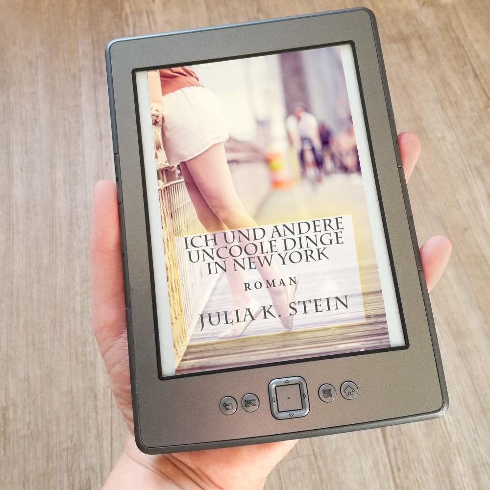 Ich und andere uncoole Dinge in New York – Julia K. Stein
