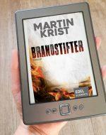 Brandstifter - Martin Krist