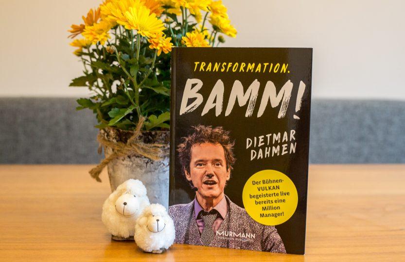 Transformation. BAMM! -Dietmar Dahmen