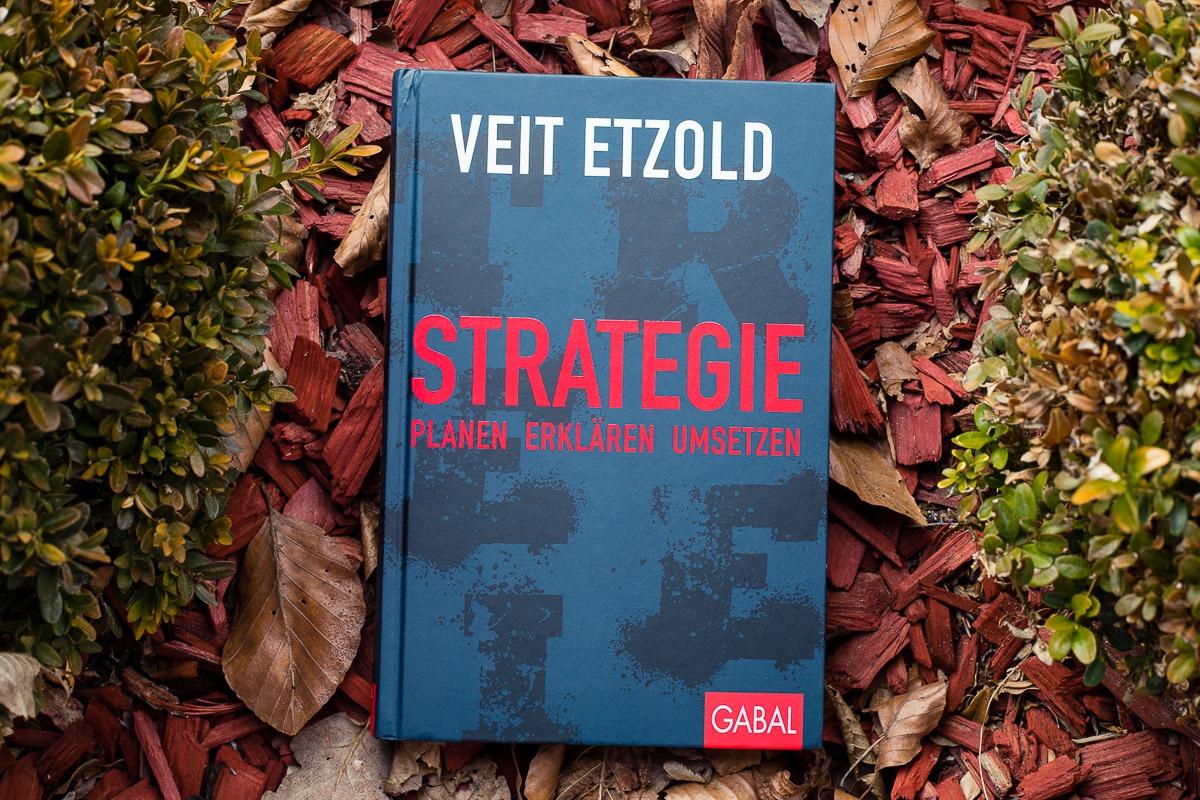 Strategie - Planen - Erklären - Umsetzen - Veit Etzold