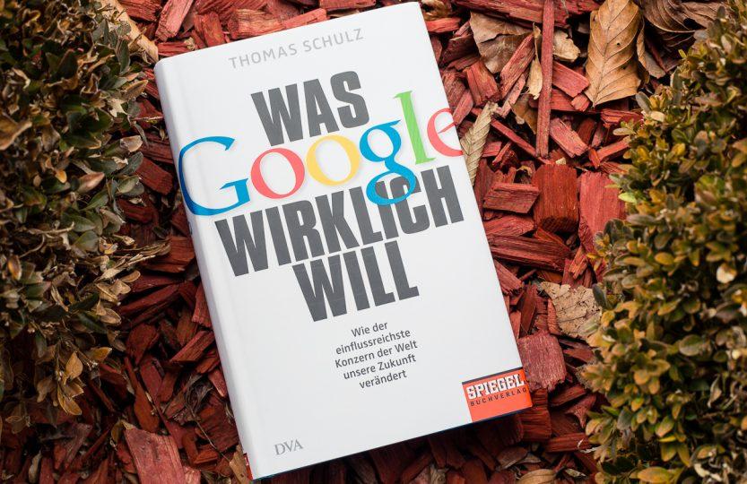Was Google wirklich will - Thomas Schulz