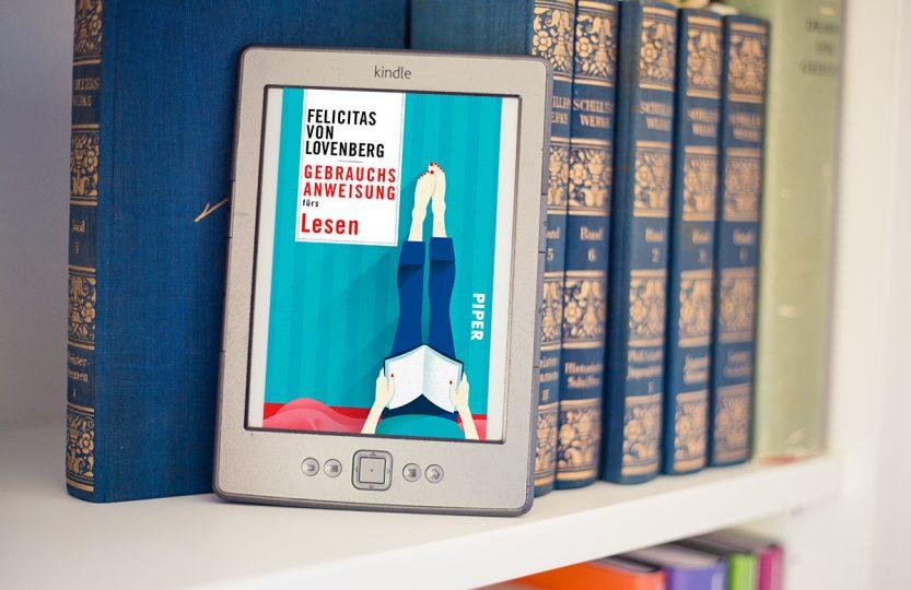 Gebrauchsanweisung fürs Lesen - Felicitas von Lovenberg