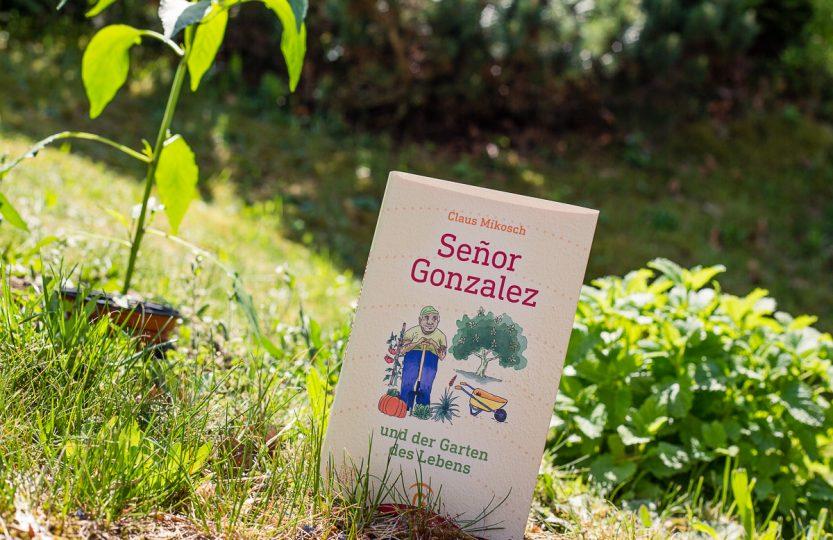 Señor Gonzalez und der Garten des Lebens - Claus Mikosch