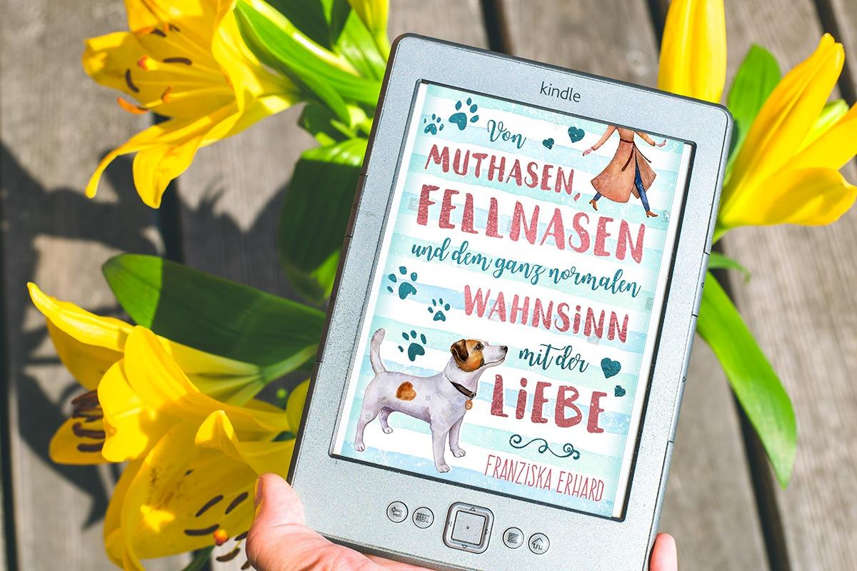 Von Muthasen, Fellnasen und dem ganz normalen Wahnsinn mit der Liebe – Franziska Erhard