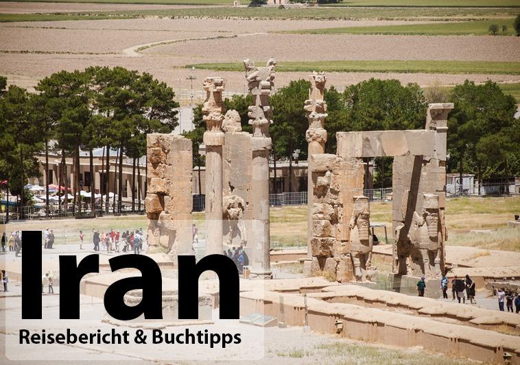 Iran - Reisebericht & Buchtipps