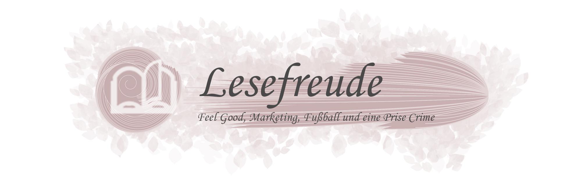 Lesefreude steht für Feel Good, Marketing, Fußball und eine Prise Crime
